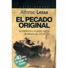 El pecado original. La izquierda y el golpe militar de febrero de 1973  by  Alfonso Lessa