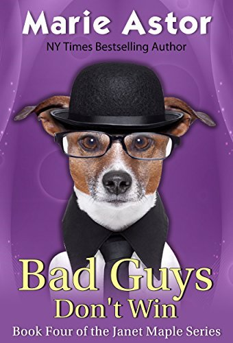 Bad Guys Dont Win (Janet Maple Series Book 4)  by  Marie Astor