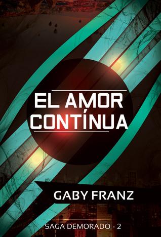 El amor continúa (Demorado, #2) Gaby Franz