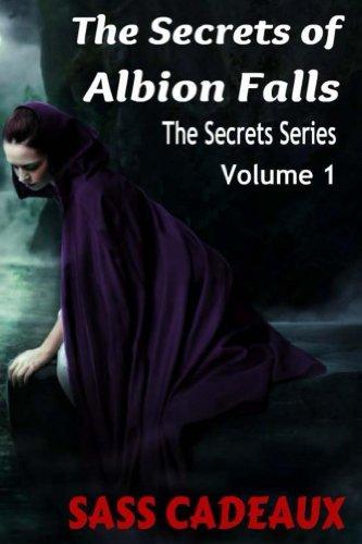 The Secrets of Albion Falls (The Secrets Series Book 1) Sass Cadeaux