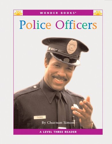 Police Officers (Nonfiction Readers: Level 3: Community Helpers) Charnan Simon
