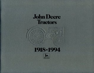 John Deere Tractors: 1918-1994  by  Deere & Company