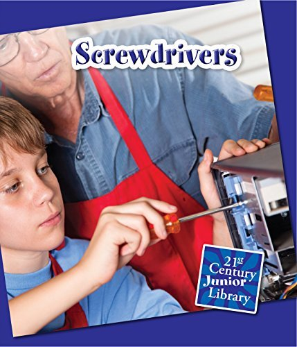 Screwdrivers (21st Century Junior Library: Basic Tools) Josh Gregory