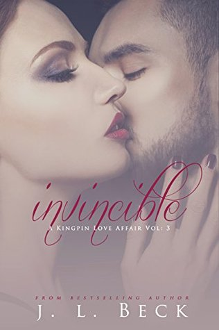 Invincible (A Kingpin Love Affair Book 3)  by  J.L. Beck
