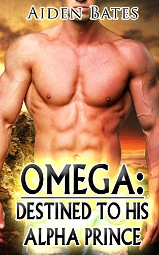 Omega: Destined To His Alpha Prince Aiden Bates