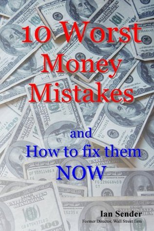 10 Worst Money Mistakes and How to fix them NOW Ian Sender