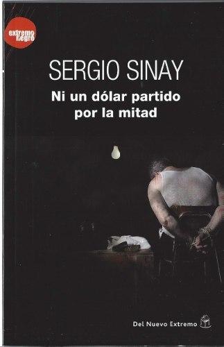 Ni un dólar partido por la mitad Sergio Sinay