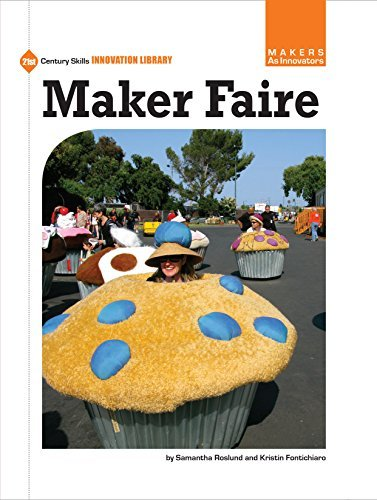Maker Faire (21st Century Skills Innovation Library: Makers as Innovators)  by  Kristin Fontichiaro