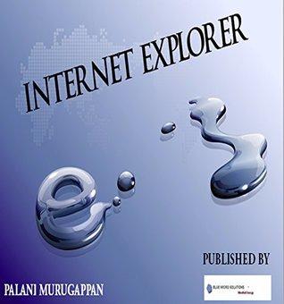 Internet Explorer  by  Palani Murugappan