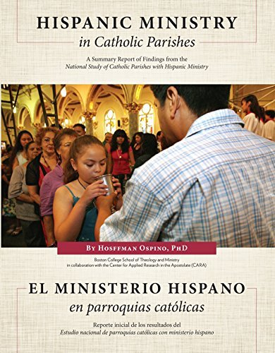 Hispanic Ministry in Catholic Parishes: A Summary Report of Findings from the National Study of Catholic Parishes with Hispanic Ministry  by  Hosffman Ospino