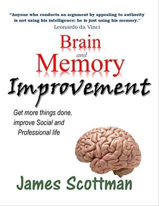 Brain and Memory Improvement  by  James Scottman