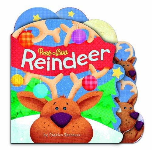 Peek-a-Boo Reindeer (Charles Reasoner Peek-a-Boo Books)  by  Charles Reasoner