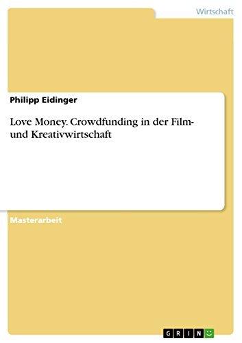 Love Money. Crowdfunding in der Film- und Kreativwirtschaft Philipp Eidinger