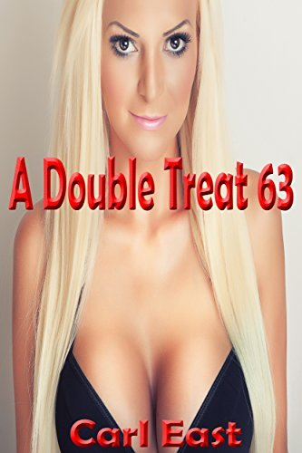 A Double Treat 63  by  Carl East