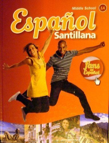 Middle School Espanol Santillana (1A) Galan, Guerrini, Pereira, Noeda Ramirez