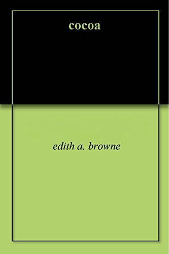 cocoa  by  Edith A. Browne
