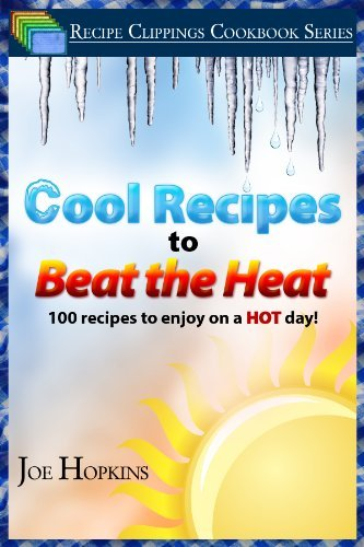 Cool Recipes to Beat the Heat (Recipe Clippings Cookbook Series 1)  by  Joe Hopkins