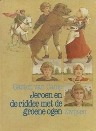 Jeroen en de ridder met de groene ogen Gaston van Camp