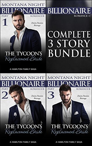 The Tycoons Replacement Bride - Complete Trilogy: Billionaire Erotic Romance Series  by  Montana Night