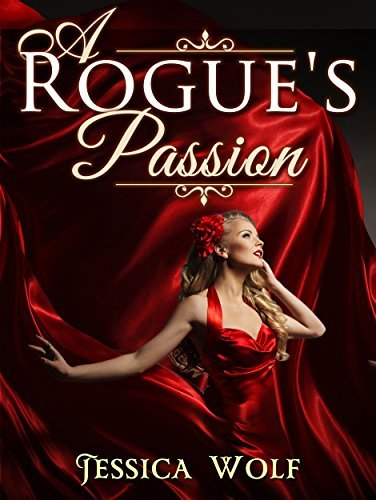 A Rogues Passion Jessica Wolf