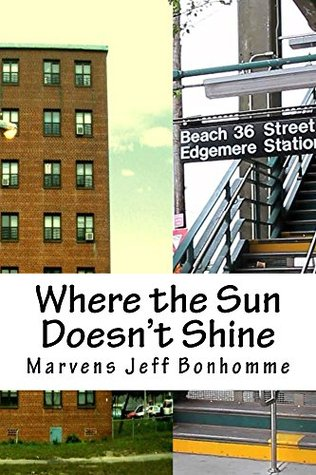 Where the Sun Doesnt Shine.  by  Marvens Bonhomme