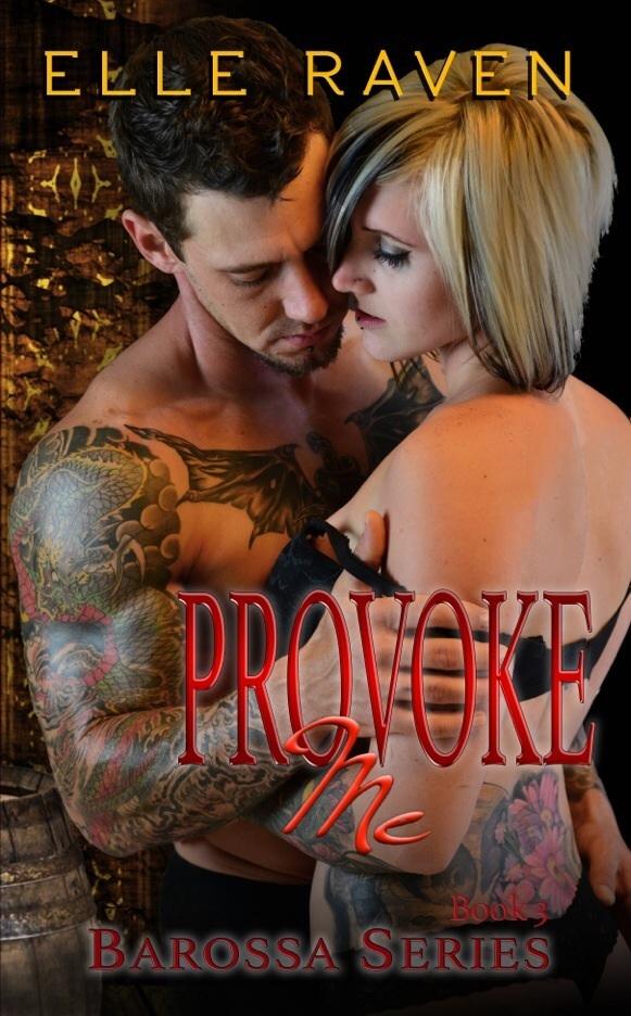 Provoke Me (Barossa #3)  by  Elle Raven