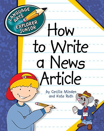 How to Write a News Article Cecilia Minden