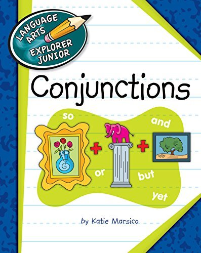 Conjunctions (Explorer Junior Library: The Parts of Speech)  by  Katie Marsico