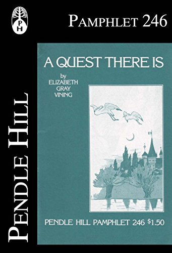 A Quest There Is (Pendle Hill Pamphlets Book 246)  by  Elizabeth Gray Vining