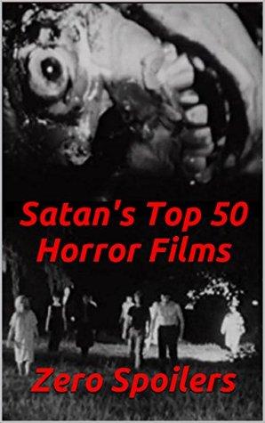 Satans Top 50 Horror Films Zero Spoilers