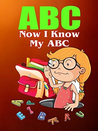ABC: Now I Know My ABC (Baby Books Series Book 4)  by  Ifeanyi Esimai