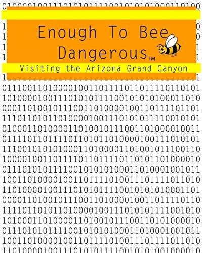 Visiting the Arizona Grand Canyon (Enough to Bee Dangerous Book 3) Seth Duval