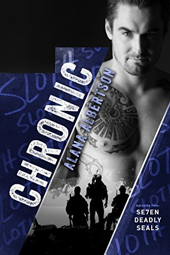 Chronic (Se7en Deadly SEALs Book 2)  by  Alana Albertson
