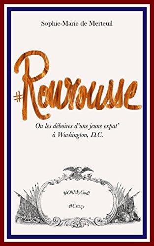 #Rourousse, ou les déboires dune expat à Washington D.C.  by  Sophie-Marie de Merteuil
