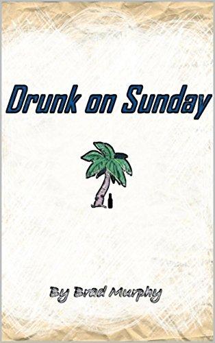 Drunk on Sunday Brad Murphy