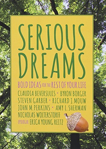 Serious Dreams: Bold Ideas for the Rest of Your Life Richard Mouw