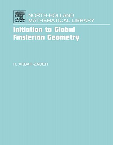 Initiation to Global Finslerian Geometry (North-Holland Mathematical Library)  by  Hassan Akbar-Zadeh