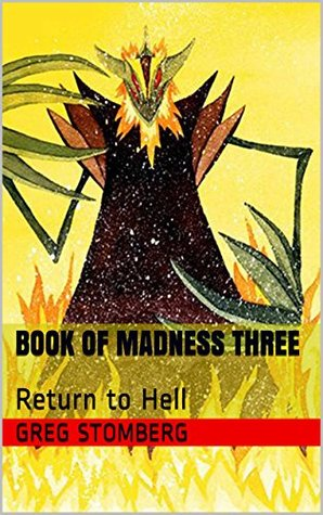 Book of Madness Three: Return to Hell  by  Greg Stomberg