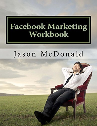 Facebook Marketing Workbook 2016: How to Market Your Business on Facebook  by  Jason McDonald