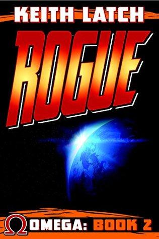 Rogue: Omega Book 2  by  Keith Latch
