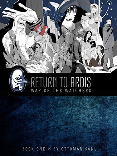 Return to Ardis (War of the Watchers Book 1) Ottoman Saul