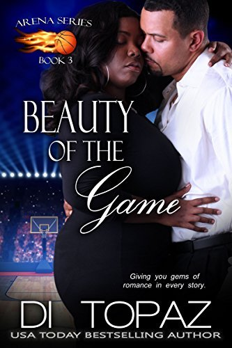 Beauty of the Game: Arena Series Book 3  by  Di Topaz