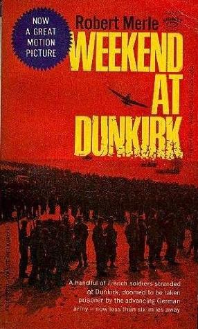 Weekend at Dunkirk Robert Merle