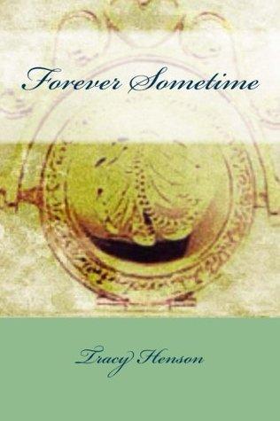 Forever Sometime Tracy Henson