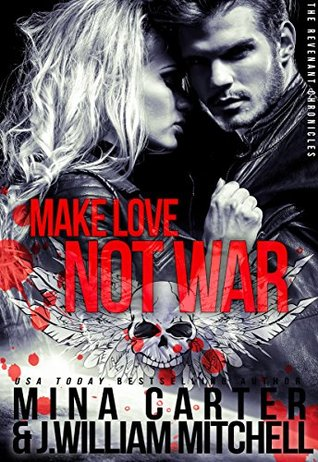 Make Love, Not War (The Revenant Chronicles, Book 2)  by  Mina Carter