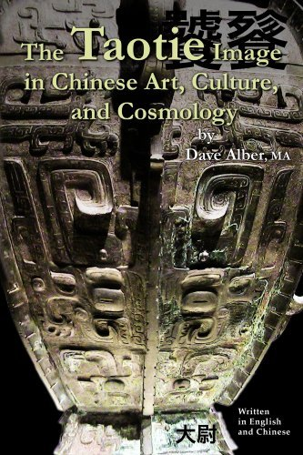 The Taotie Image in Chinese Art, Culture, and Cosmology Dave Alber