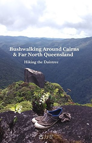 Bushwalking Around Cairns & Far North Queensland: Hiking The Daintree  by  力安 古