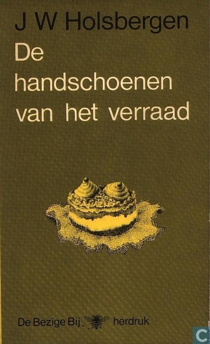De handschoenen van het verraad  by  J.W. Holsbergen