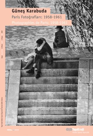 Paris Fotoğrafları:1958-1961  by  Güneş Karabuda