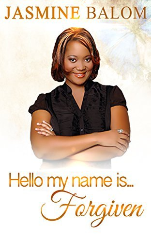Hello My Name Is... Forgiven Jasmine Balom